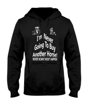 I'm Never Going To Buy Another Horse T Shirt Hooded Sweatshirt thumbnail