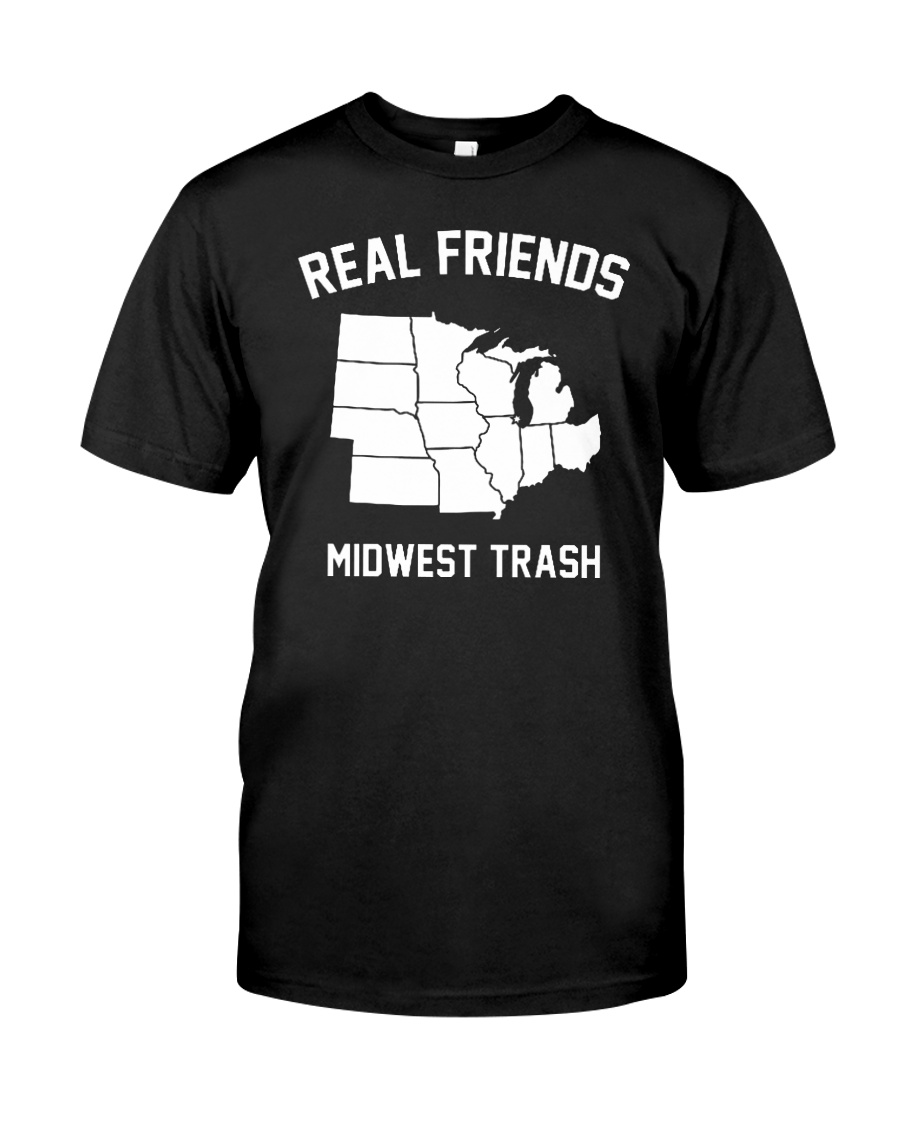 Real Friends Midwest Trash T Shirt Hoodie Classic T-Shirt