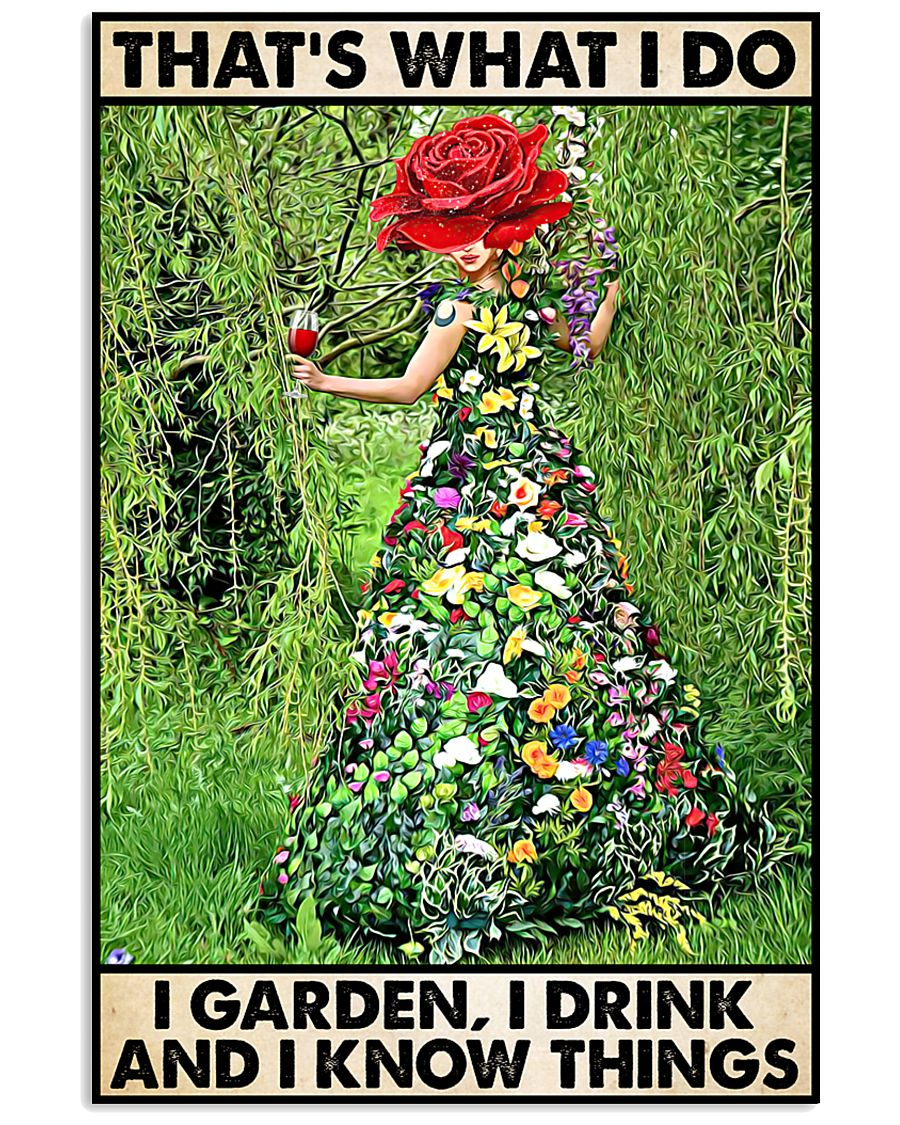 That's what I do I garden I know thing i drink poster, canvas