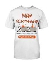 May Birthday Quarantine Classic T-Shirt front