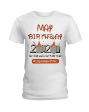 May Birthday Quarantine Ladies T-Shirt thumbnail