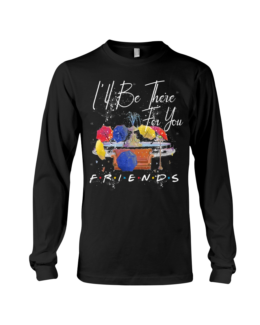 I'LL BE THERE FOR YOU-FRIENDS Long Sleeve Tee