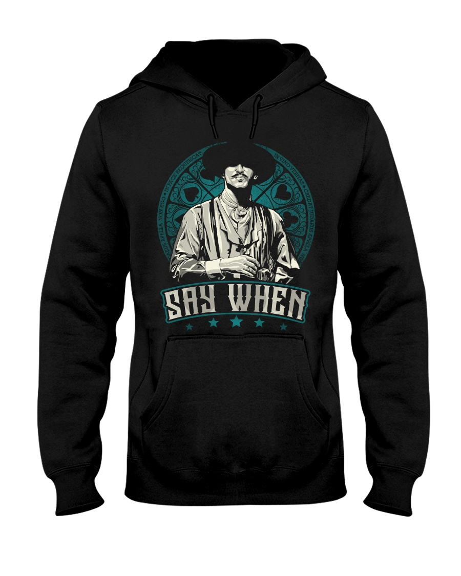 Say When Hooded Sweatshirt