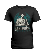 Say When Ladies T-Shirt thumbnail
