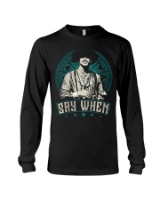 Say When Long Sleeve Tee thumbnail