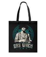 Say When Tote Bag tile