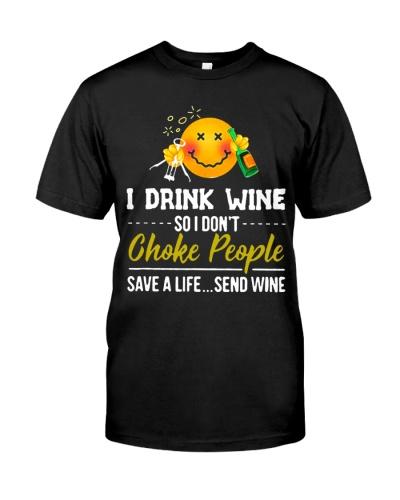 I Drink Wine So I Don't Choke People Save A Life