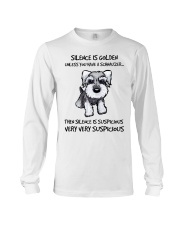 Silence Is Suspicious If You Have A Schnauzer Long Sleeve Tee thumbnail