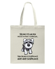 Silence Is Suspicious If You Have A Schnauzer Tote Bag thumbnail