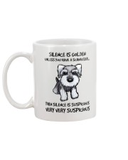 Silence Is Suspicious If You Have A Schnauzer Mug back