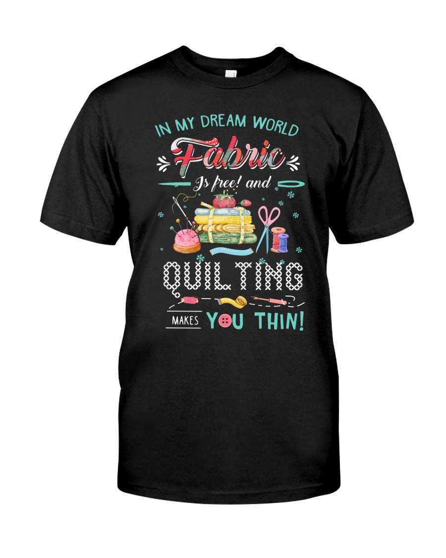 Quilting In My Dream Classic T-Shirt