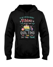 Quilting In My Dream Hooded Sweatshirt thumbnail