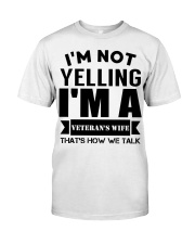 I'm not yelling I'm a Veteran's Wife Classic T-Shirt tile