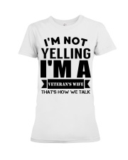 I'm not yelling I'm a Veteran's Wife Premium Fit Ladies Tee thumbnail