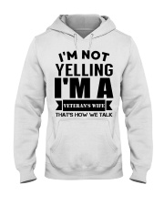I'm not yelling I'm a Veteran's Wife Hooded Sweatshirt front