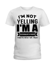 I'm not yelling I'm a Veteran's Wife Ladies T-Shirt tile