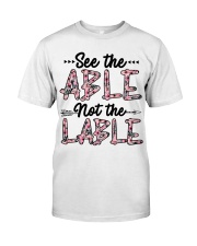 See The Able Not The Lable Classic T-Shirt thumbnail