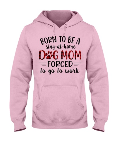 Born to be a stay at home - Dog mom to go to works