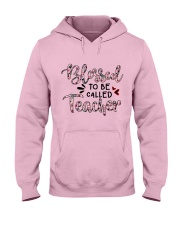 Blessed To Be Called Teacher Hooded Sweatshirt front