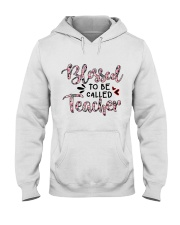 Blessed To Be Called Teacher Hooded Sweatshirt tile