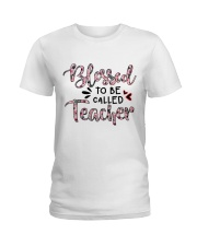 Blessed To Be Called Teacher Ladies T-Shirt tile