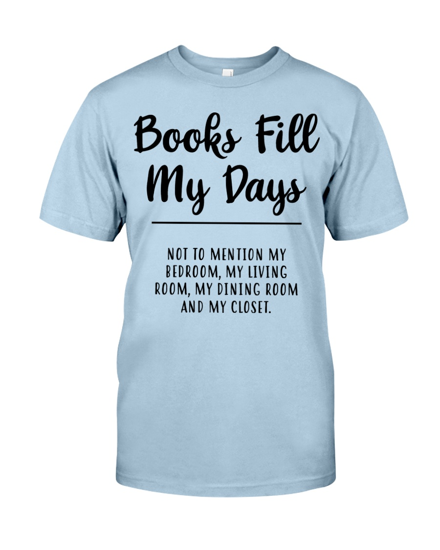 Books fill my days Classic T-Shirt