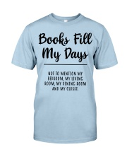 Books fill my days Classic T-Shirt front