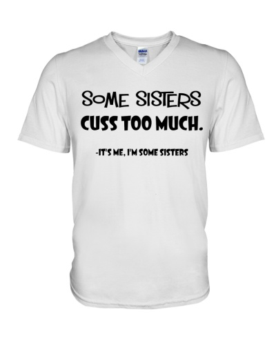 Some sisters cuss too much - it's me shirt