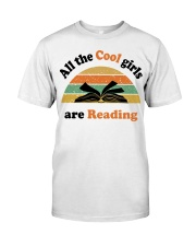 All the cool girls are reading Classic T-Shirt front