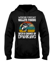 Walleye Fishing With A Chance Of Drinking Hooded Sweatshirt thumbnail