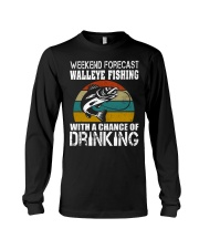 Walleye Fishing With A Chance Of Drinking Long Sleeve Tee thumbnail