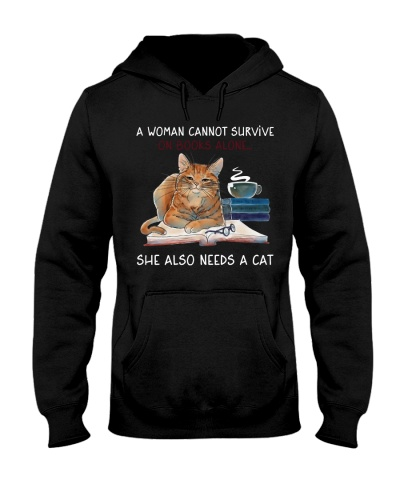 A WOMAN CANNOT SURVIVE ON BOOKS ALONE NEEDS A CAT