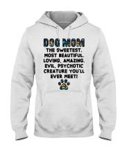 Dog Mom The Sweetest Most Beautiful Hooded Sweatshirt thumbnail