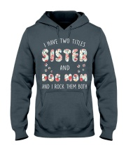Sister And Dog Mom And I Rock Them Both Hooded Sweatshirt thumbnail