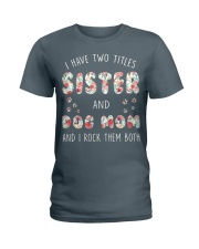 Sister And Dog Mom And I Rock Them Both Ladies T-Shirt thumbnail