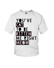 You've cat to be kitten me right meow Youth T-Shirt tile