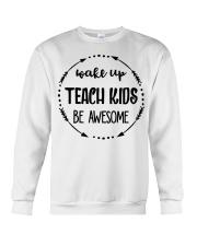 Wake up teach kids be awesome Crewneck Sweatshirt thumbnail