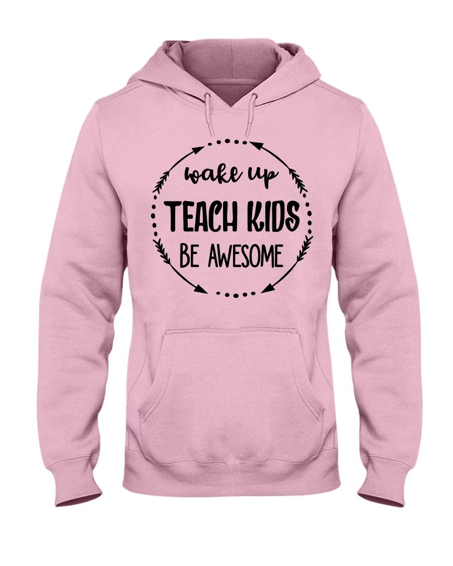 Wake up teach kids be awesome Hooded Sweatshirt