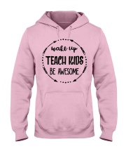 Wake up teach kids be awesome Hooded Sweatshirt front