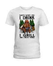 I Grill And I Know Things Ladies T-Shirt thumbnail