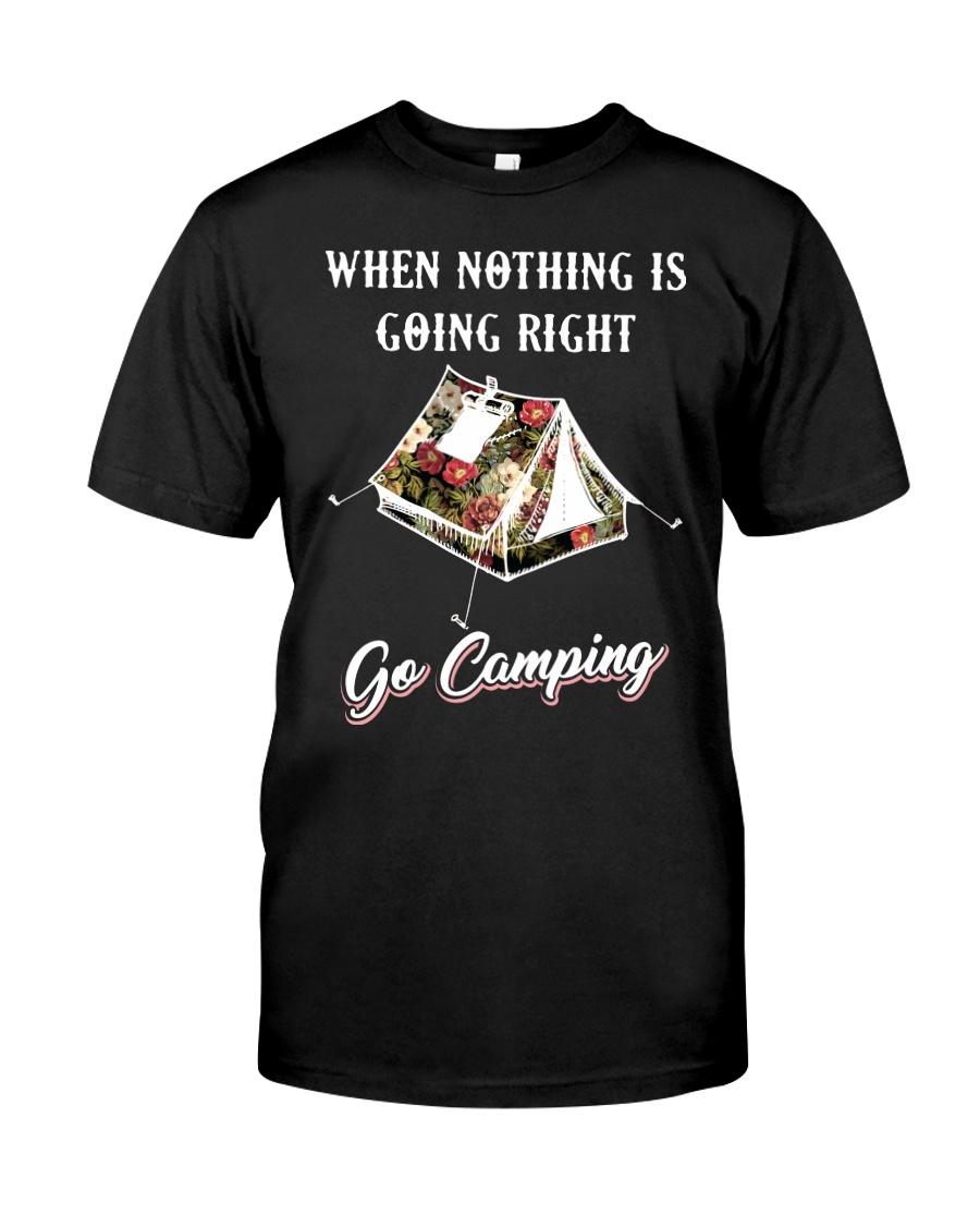 When Nothing Is Going Right Classic T-Shirt