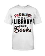 Paradise Is A Library Full Of Books Classic T-Shirt thumbnail