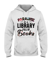Paradise Is A Library Full Of Books Hooded Sweatshirt thumbnail