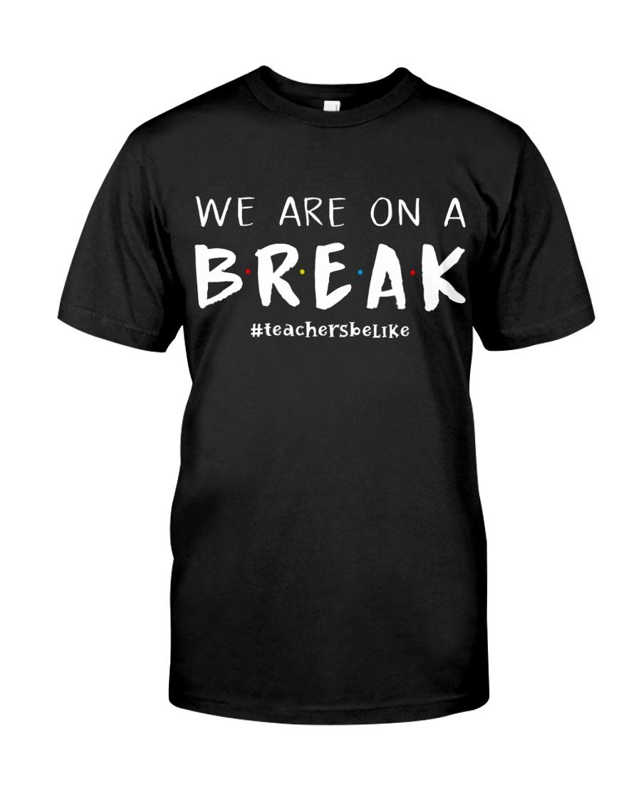 Teachers On A Break Classic T-Shirt
