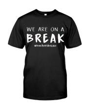 Teachers On A Break Classic T-Shirt front