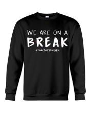 Teachers On A Break Crewneck Sweatshirt thumbnail