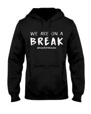 Teachers On A Break Hooded Sweatshirt thumbnail