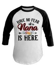 Have No Fear Nana Is Here Baseball Tee thumbnail