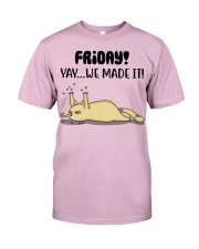 Friday Yay We Made It Classic T-Shirt front