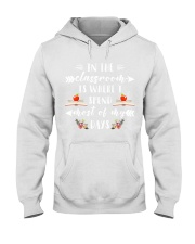 In the classroom is where i spend most of my days Hooded Sweatshirt tile